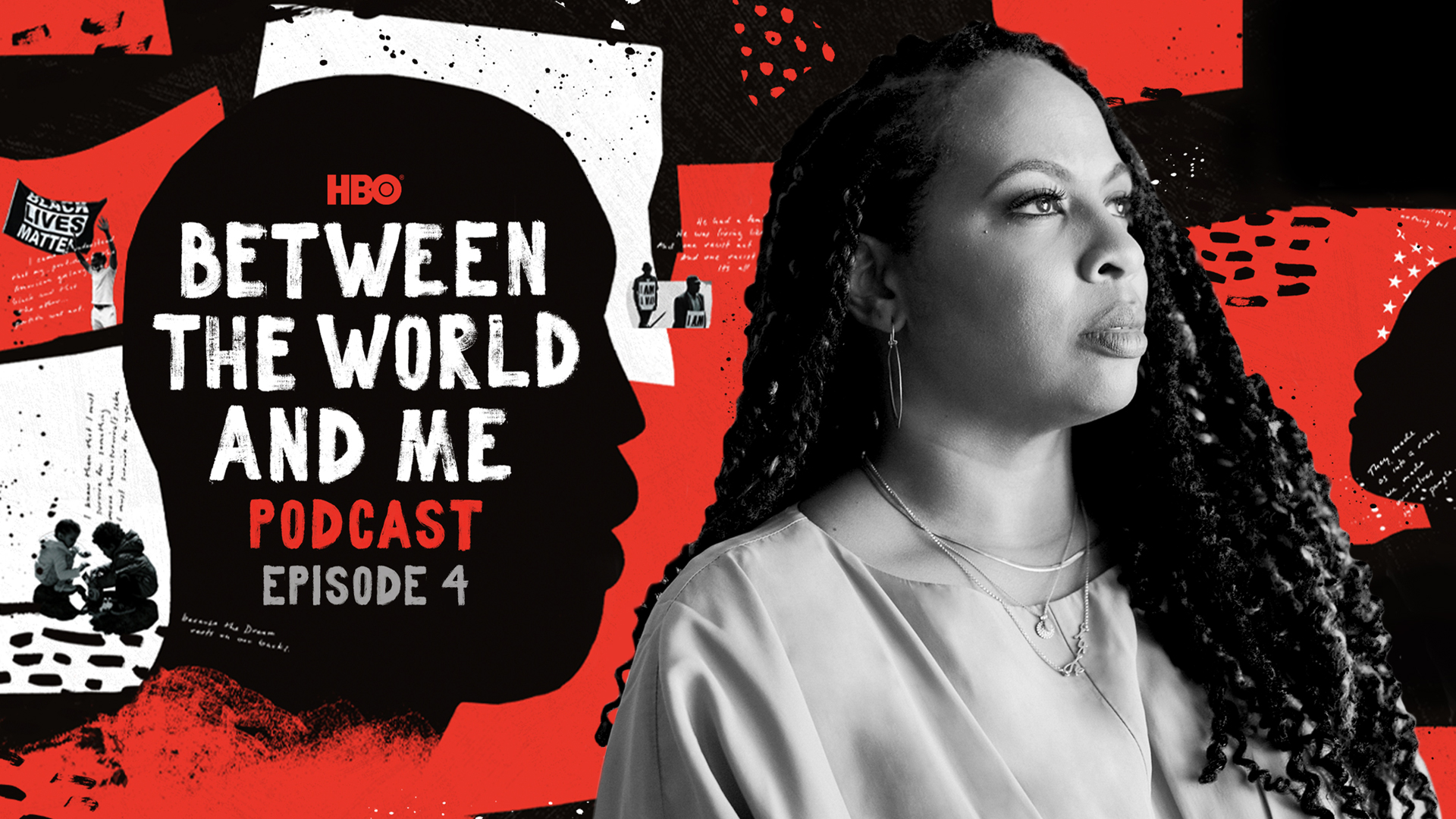 Between The World And Me Podcast Ep. 4: The World